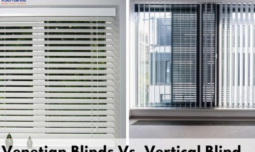 Venetian Blinds Vs. Vertical Blind- Difference and Comparison